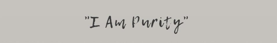 I am purity
